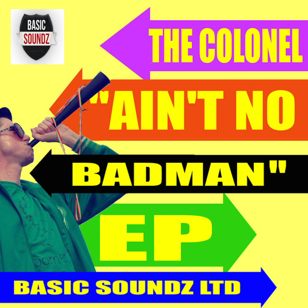 The Colonel 'Ain't No Badman EP' cover art.