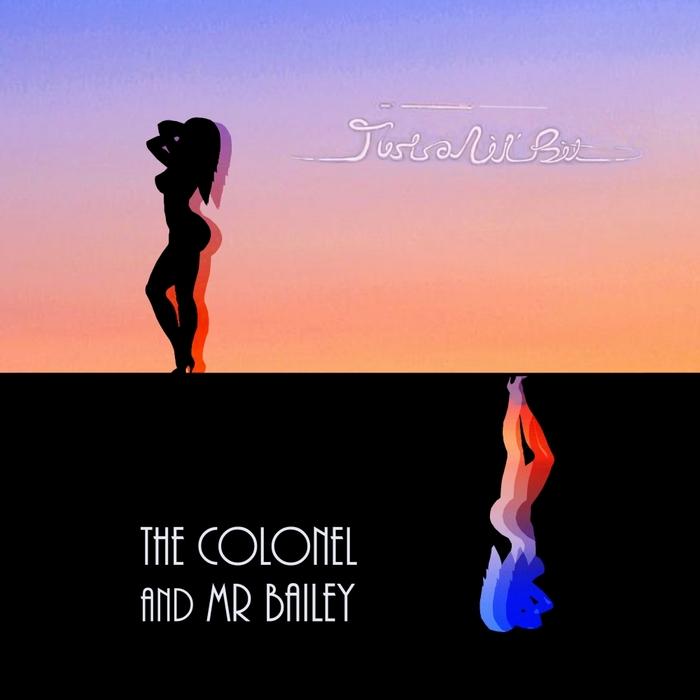 The Colonel & Mr. Bailey - 'Just A Li'l Bit' cover art.